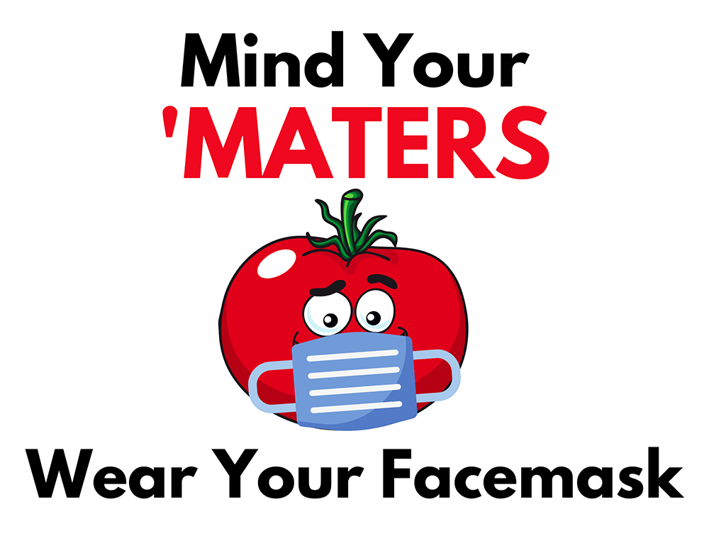 Mind Your 'Maters Wear Your Mask Graphic