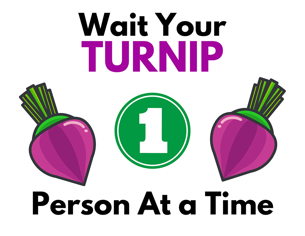 Wait Your Turnip 1 Person At a Time Graphic