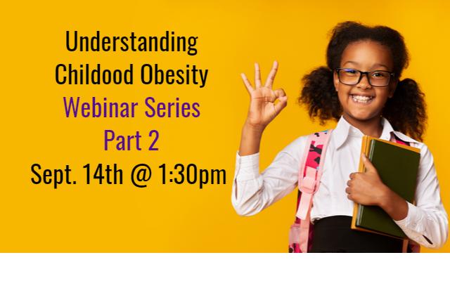 Understanding Childhood Obesity Webinar Series