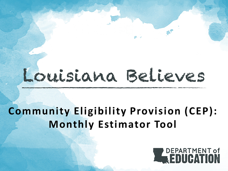 Community Eligibility Provision (CEP): Monthly Estimator Tool