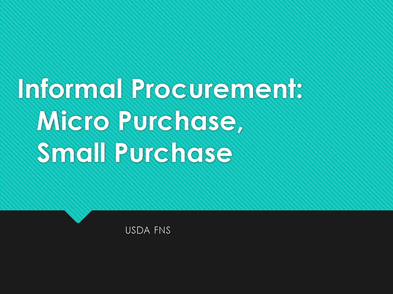 Informal Procurement: Micro Purchase, Small Purchase