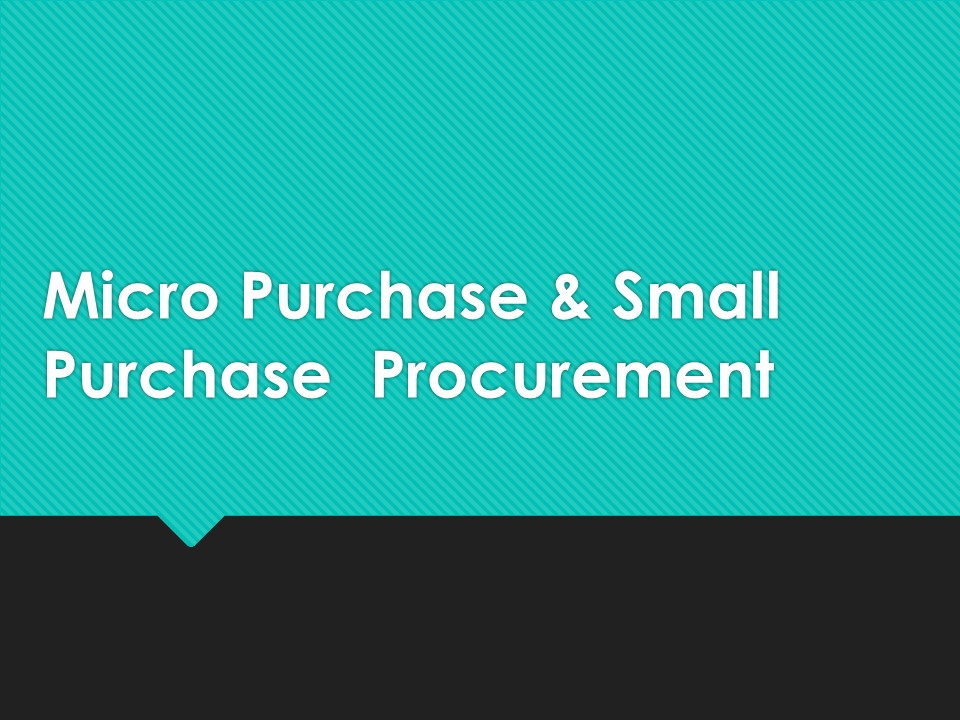 Micro Purchase & Small Procurement