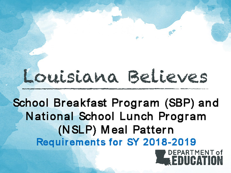 School Breakfast Program (SBP) and National School Lunch Program (NSLP) Meal Pattern Requirements for SY 2018-2019