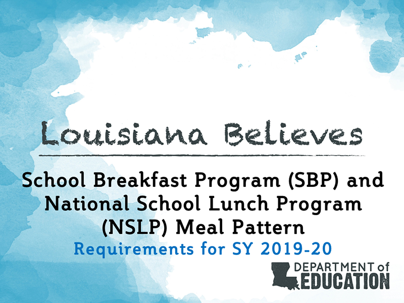 School Breakfast Program (SBP) and National School Lunch Program (NSLP) Meal Pattern - Requirements for SY 2019-20