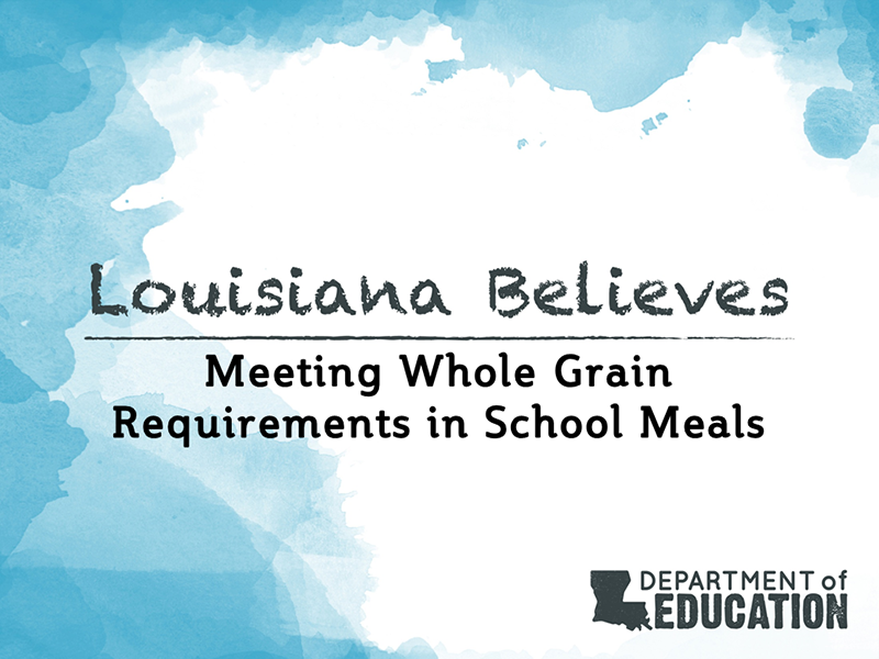 Meeting Whole Grain Requirements in School Meals