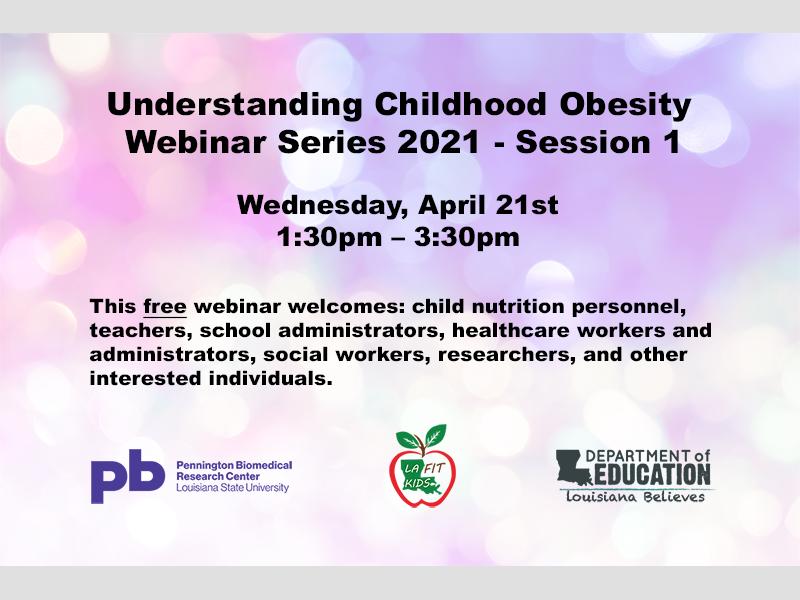 Understanding Childhood Obesity Webinar Series 2021 - Session 1