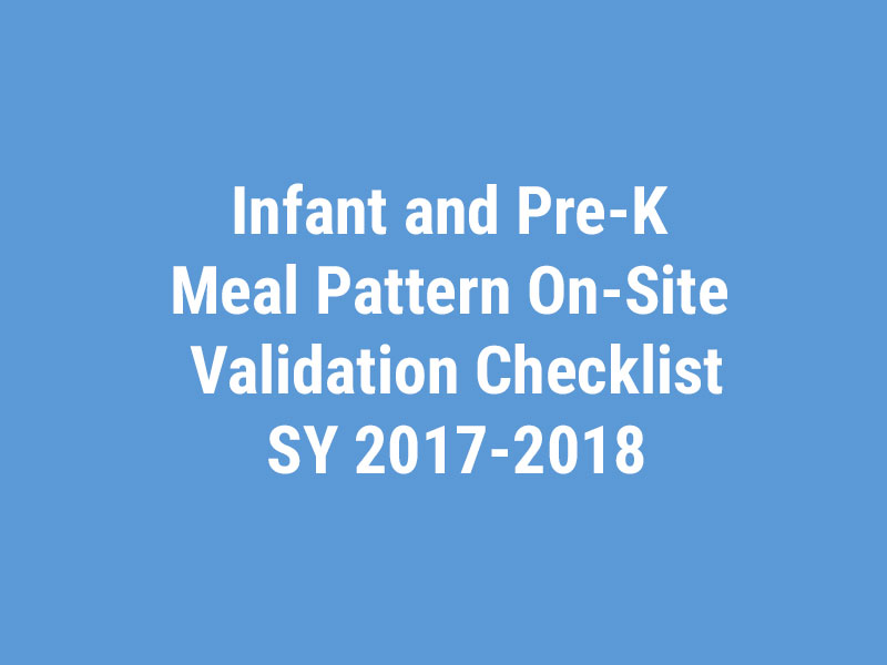 Infant and Pre-K Meal Pattern On-Site Validation Checklist SY2017-2018
