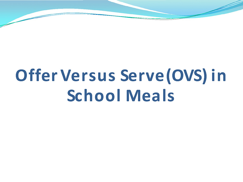 Offer Versus Serve (OVS) in School Meals 2018-2019
