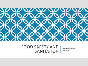 Food Safety and Sanitation - Manager Training July 2016