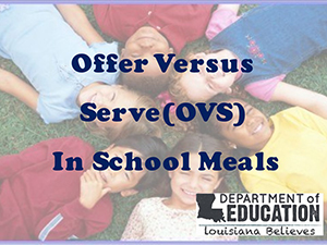 Offer Versus Serve (OVS) in School Meals