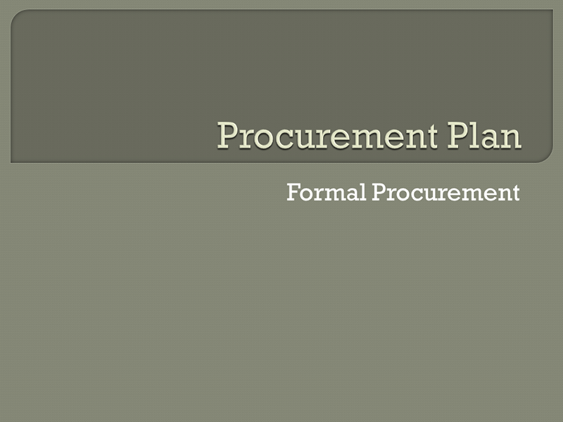 Procurement Plan - Formal Procurement