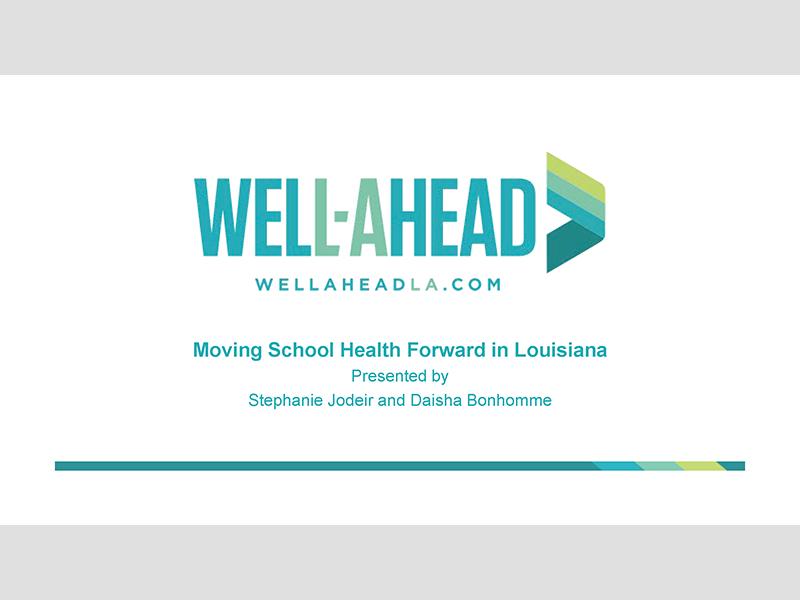 Well-Ahead: Moving School Health Forward in Louisiana